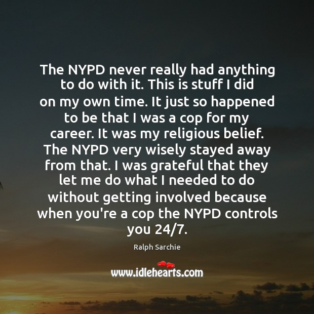 Image, The NYPD never really had anything to do with it. This is
