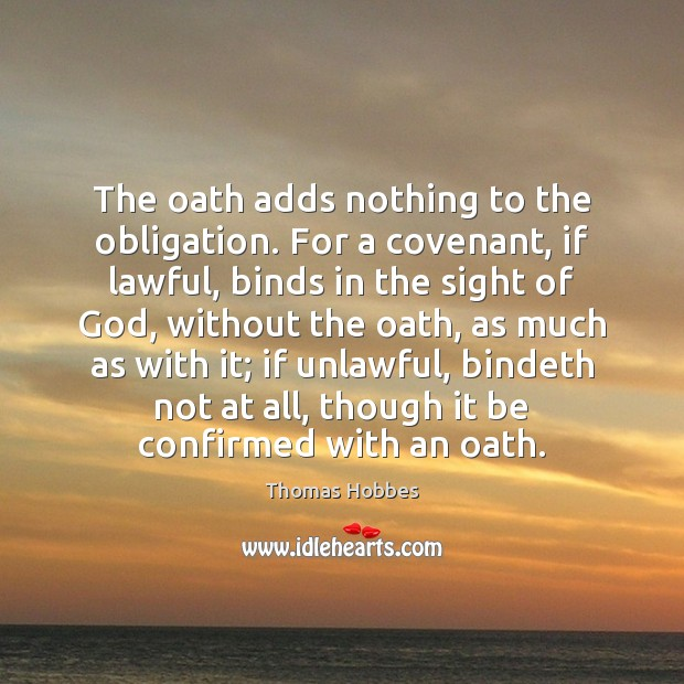Image, The oath adds nothing to the obligation. For a covenant, if lawful,