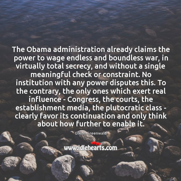 Image, The Obama administration already claims the power to wage endless and boundless