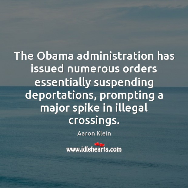 The Obama administration has issued numerous orders essentially suspending deportations, prompting a Image