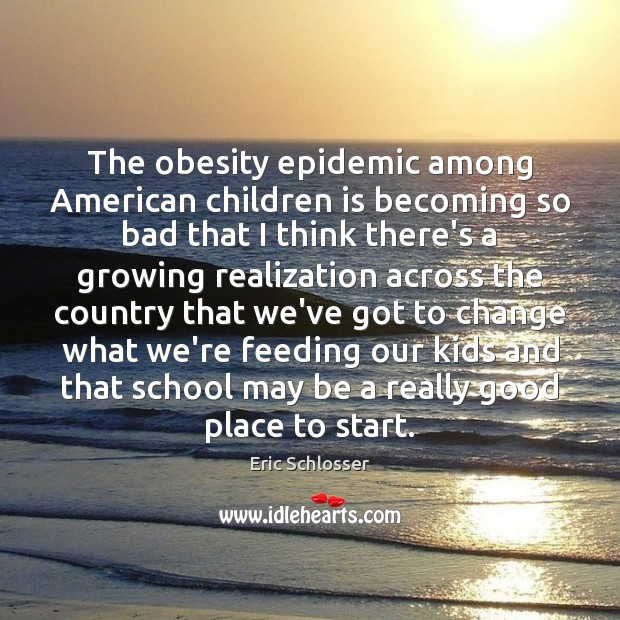 The obesity epidemic among American children is becoming so bad that I Image