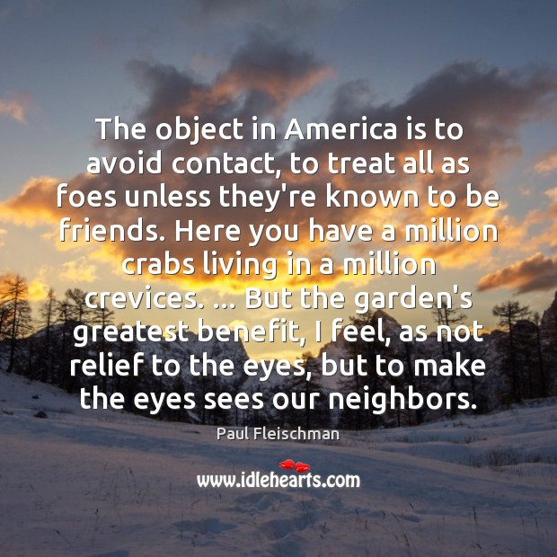 Image, The object in America is to avoid contact, to treat all as