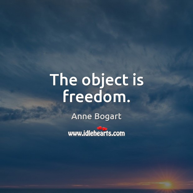 Image, The object is freedom.