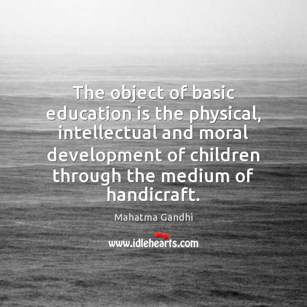 Image, The object of basic education is the physical, intellectual and moral development