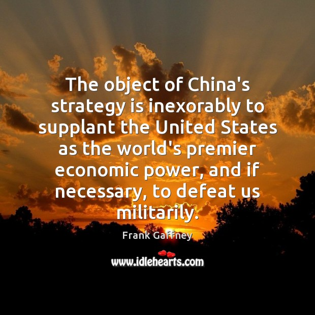 The object of China's strategy is inexorably to supplant the United States Image