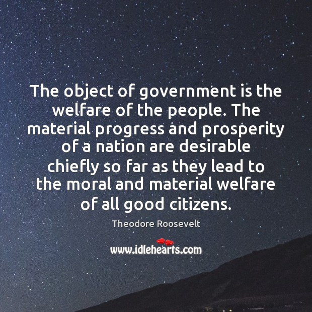 Image, The object of government is the welfare of the people. The material