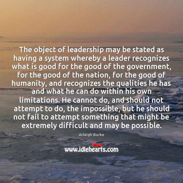 Image, The object of leadership may be stated as having a system whereby