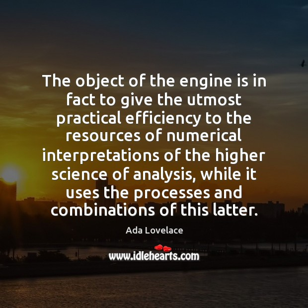 The object of the engine is in fact to give the utmost Image
