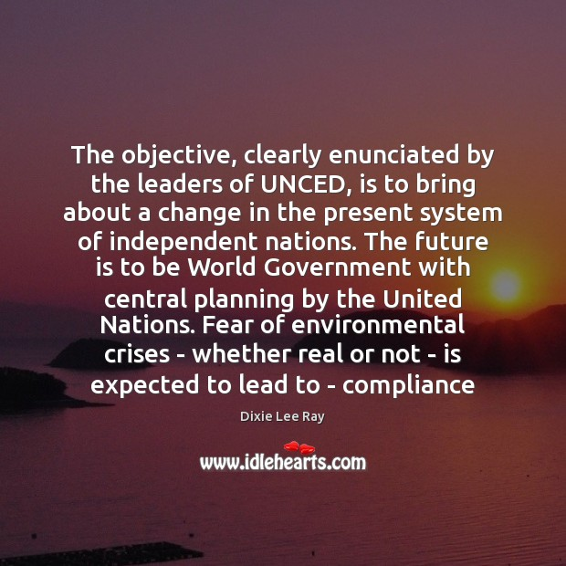 The objective, clearly enunciated by the leaders of UNCED, is to bring Image