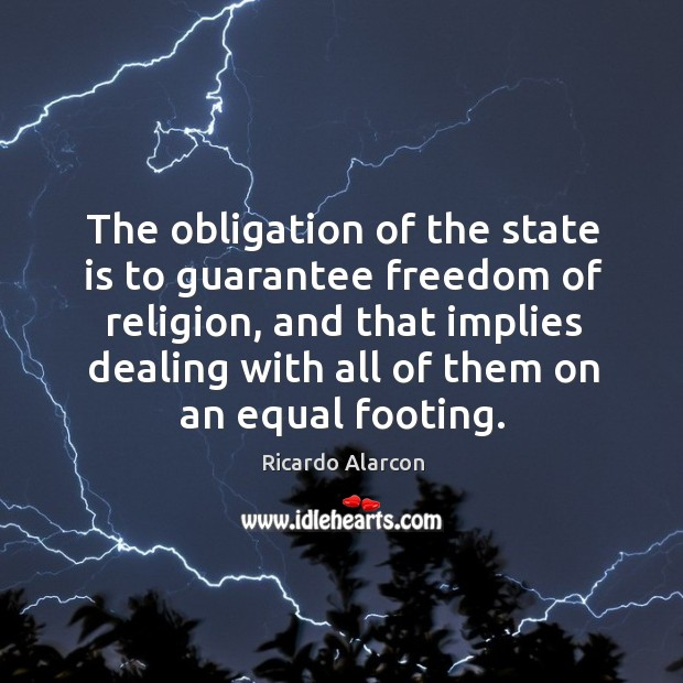 The obligation of the state is to guarantee freedom of religion, and Image