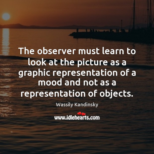 Image, The observer must learn to look at the picture as a graphic