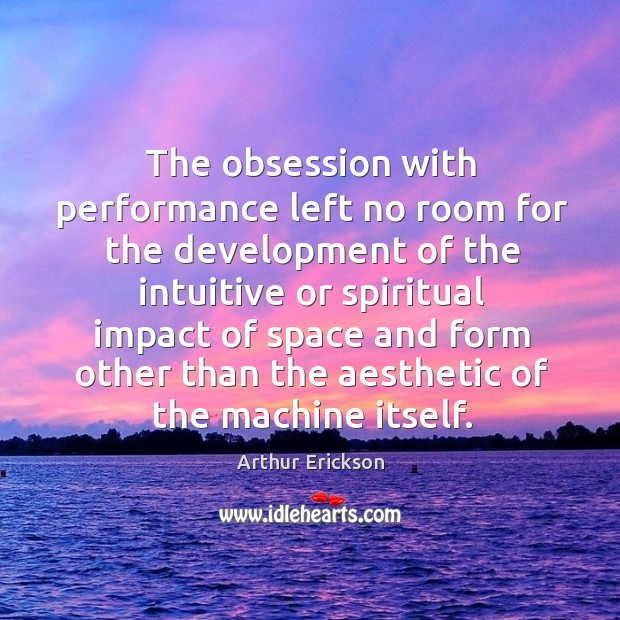Image, The obsession with performance left no room for the development