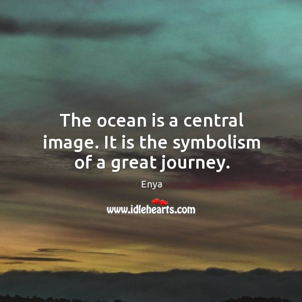 The ocean is a central image. It is the symbolism of a great journey. Image