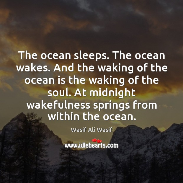 The ocean sleeps. The ocean wakes. And the waking of the ocean Image