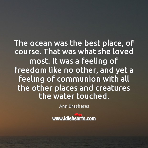 The ocean was the best place, of course. That was what she Image