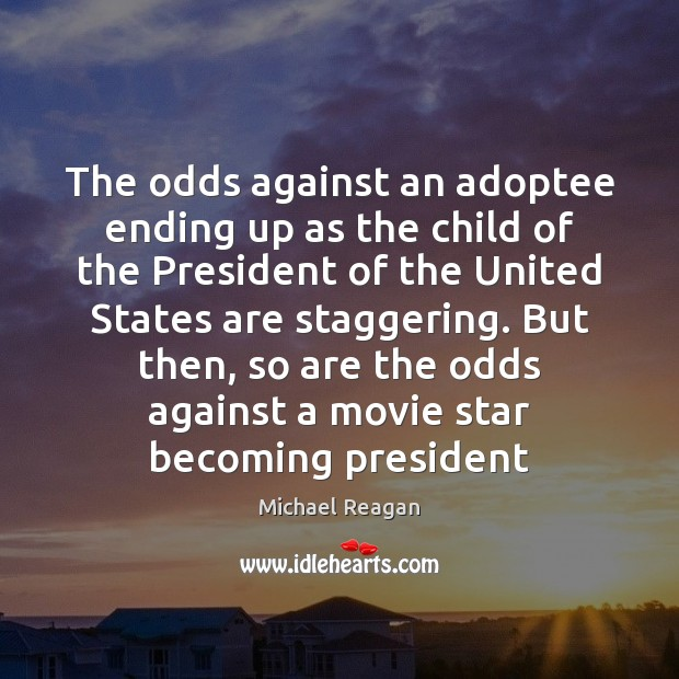Image, The odds against an adoptee ending up as the child of the