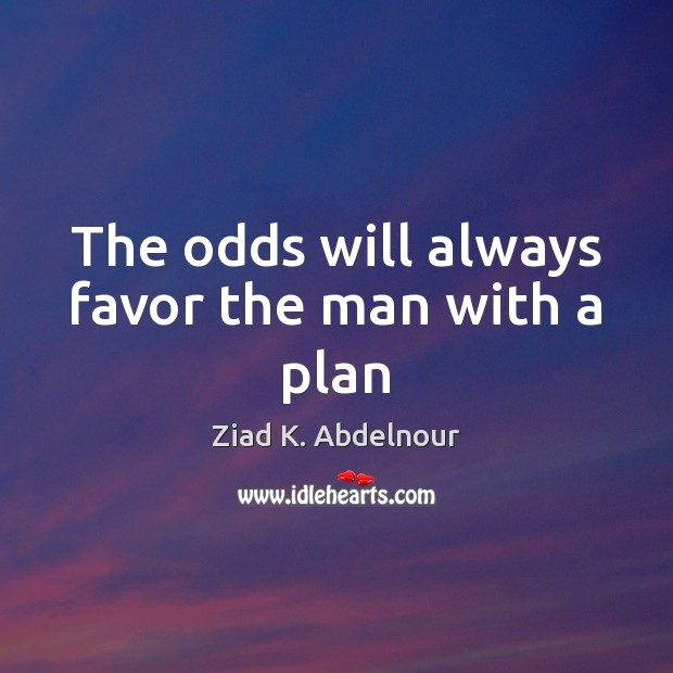 Image, The odds will always favor the man with a plan