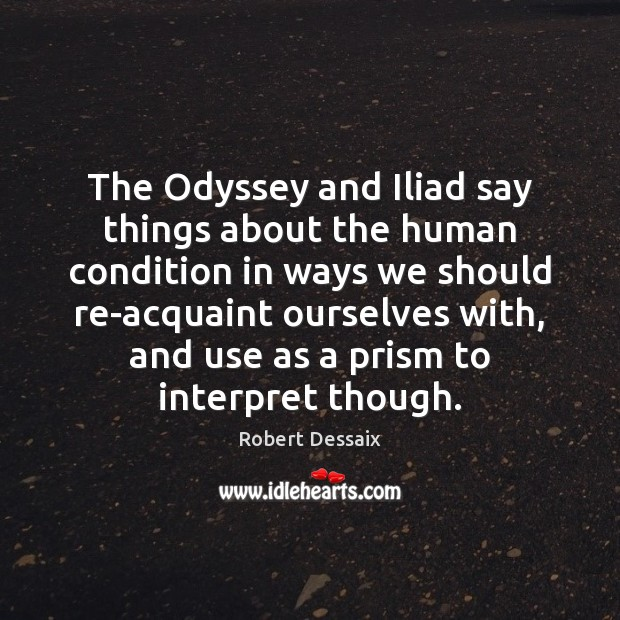 The Odyssey and Iliad say things about the human condition in ways Image