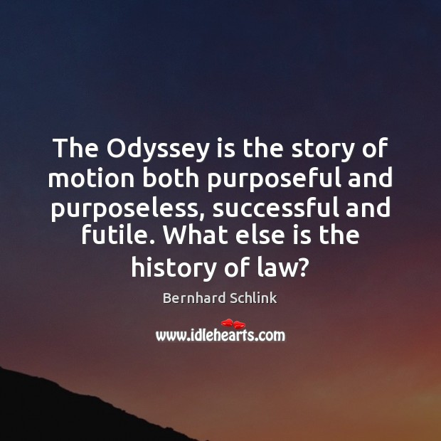 Image, The Odyssey is the story of motion both purposeful and purposeless, successful