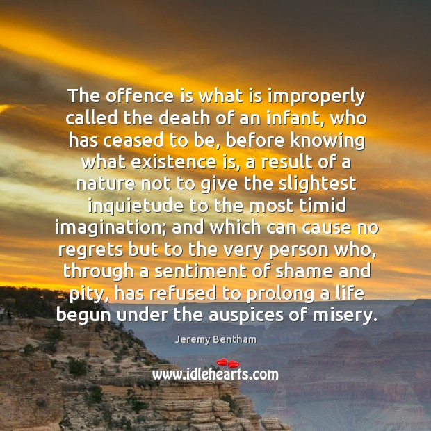 Image, The offence is what is improperly called the death of an infant,