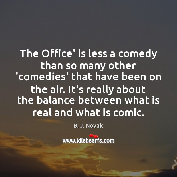 Image, The Office' is less a comedy than so many other 'comedies' that