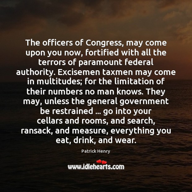 The officers of Congress, may come upon you now, fortified with all Image
