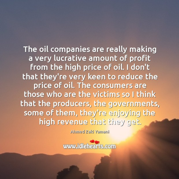 Image, The oil companies are really making a very lucrative amount of profit