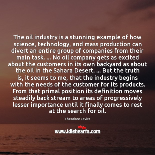 The oil industry is a stunning example of how science, technology, and Image