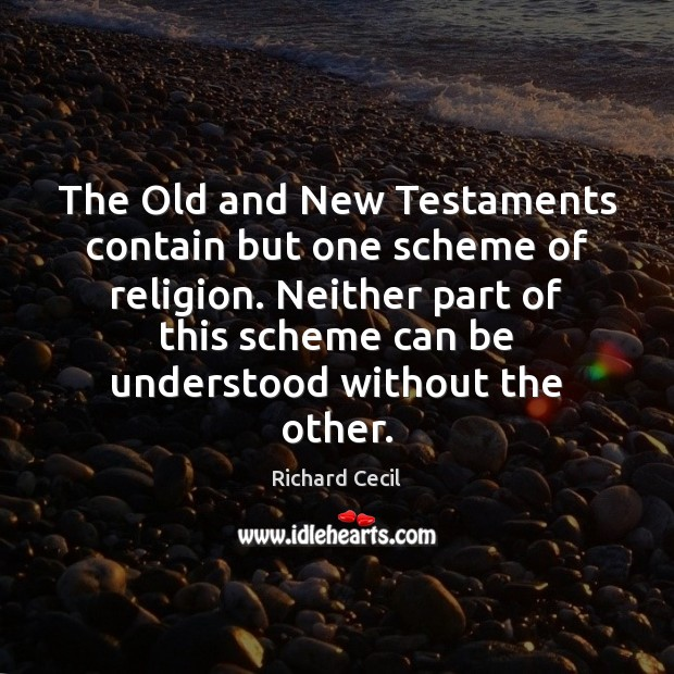 The Old and New Testaments contain but one scheme of religion. Neither Image