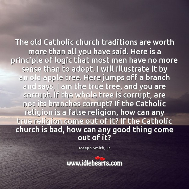 The old Catholic church traditions are worth more than all you have Image