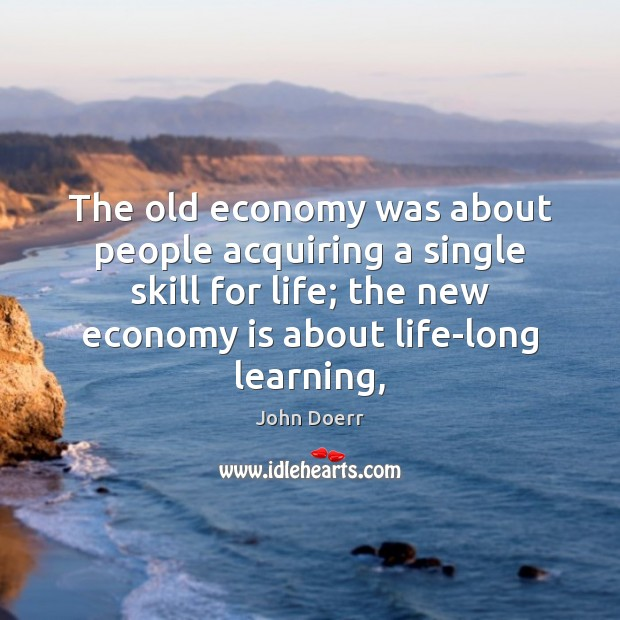 The old economy was about people acquiring a single skill for life; Image