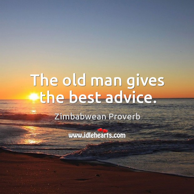 The old man gives the best advice. Zimbabwean Proverbs Image