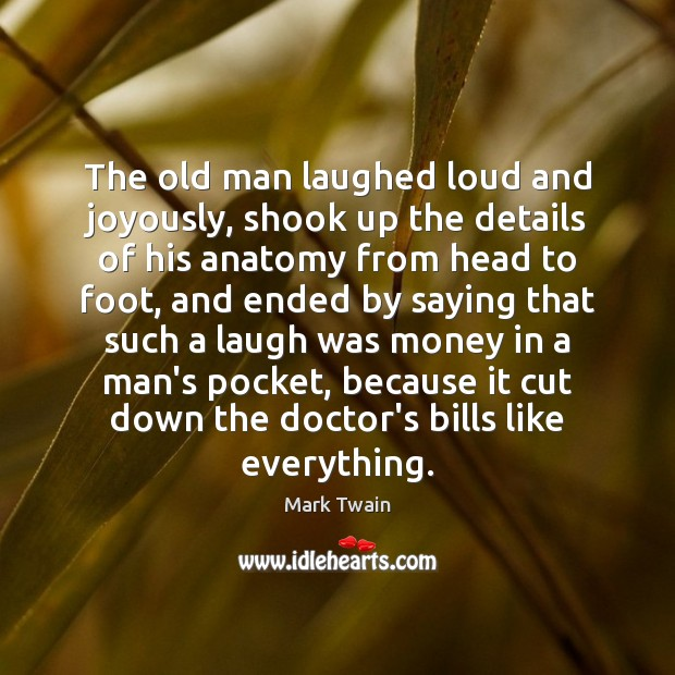 The old man laughed loud and joyously, shook up the details of Mark Twain Picture Quote