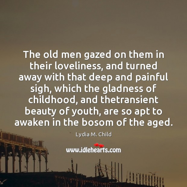 The old men gazed on them in their loveliness, and turned away Image