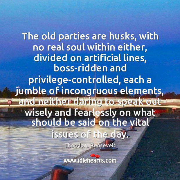 Image, The old parties are husks, with no real soul within either, divided
