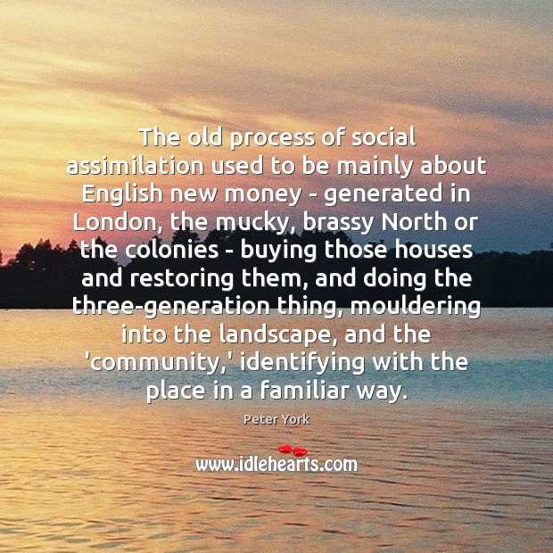 Image, The old process of social assimilation used to be mainly about English