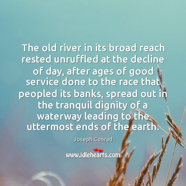 The old river in its broad reach rested unruffled at the decline Image