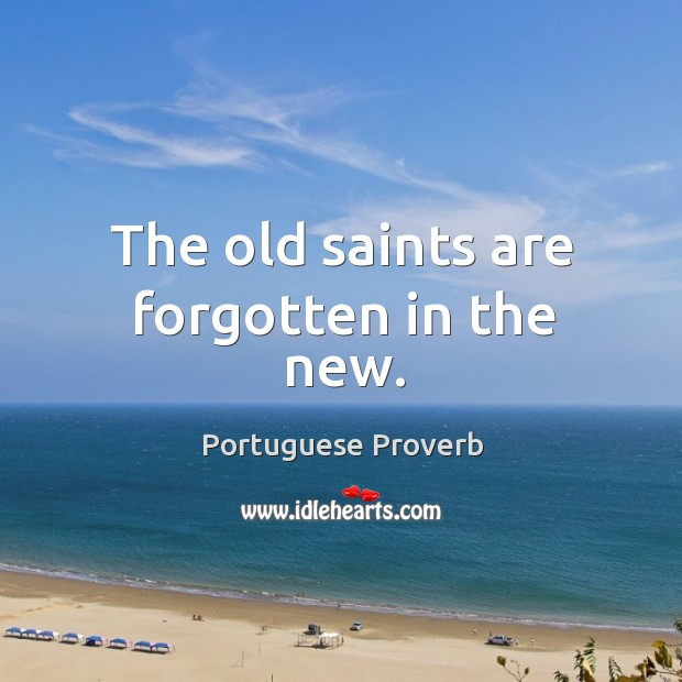 The old saints are forgotten in the new. Image