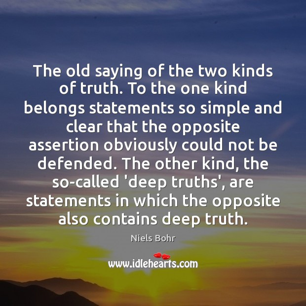 The old saying of the two kinds of truth. To the one Image