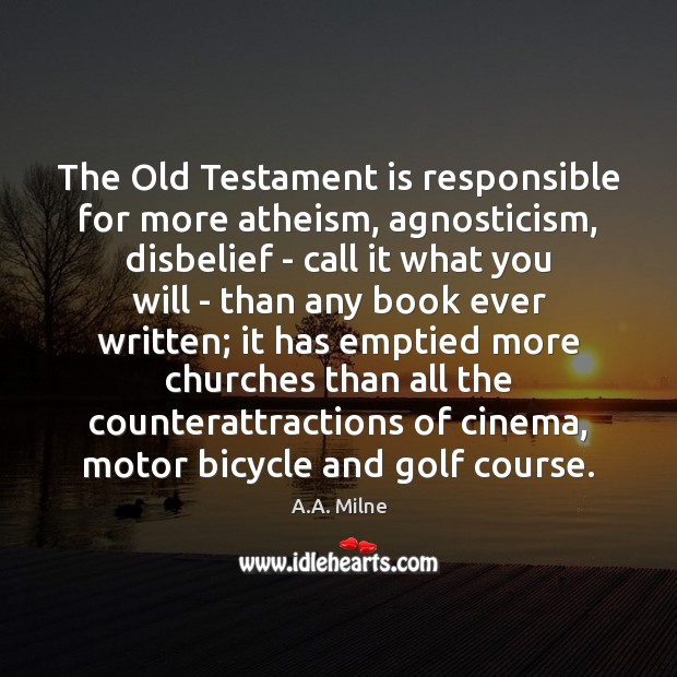 Image, The Old Testament is responsible for more atheism, agnosticism, disbelief – call