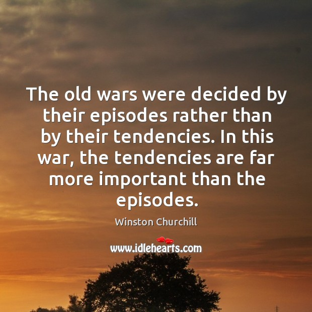 Image, The old wars were decided by their episodes rather than by their