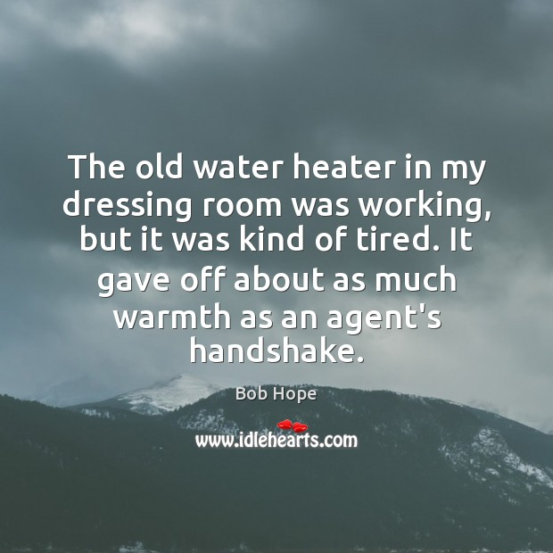 Image, The old water heater in my dressing room was working, but it