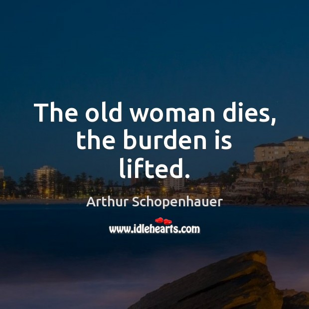 The old woman dies, the burden is lifted. Image