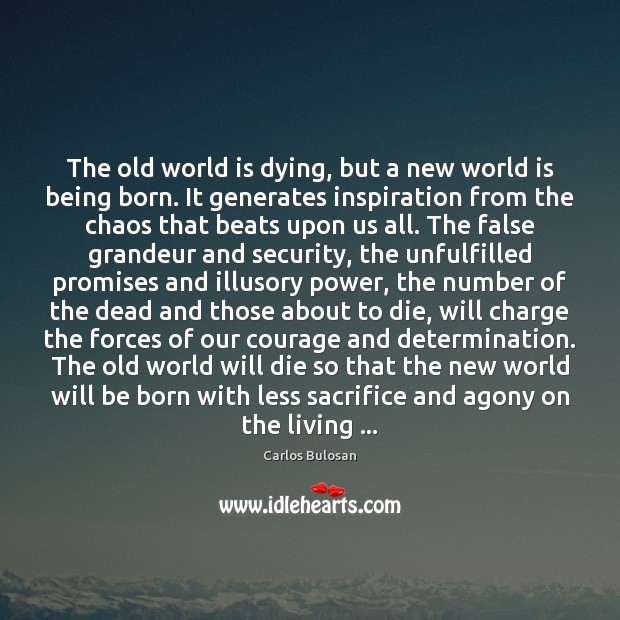 Image, The old world is dying, but a new world is being born.
