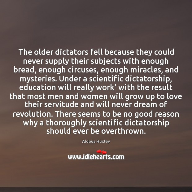 The older dictators fell because they could never supply their subjects with Image