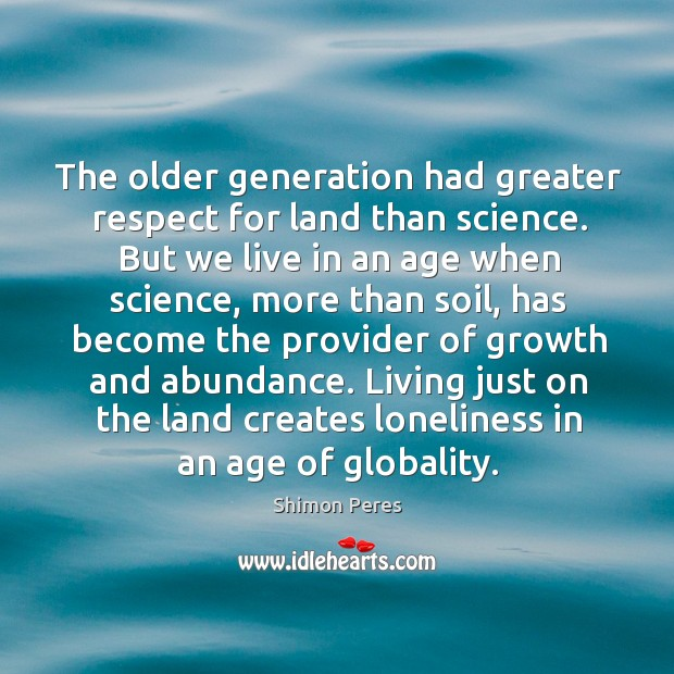 The older generation had greater respect for land than science. But we Image