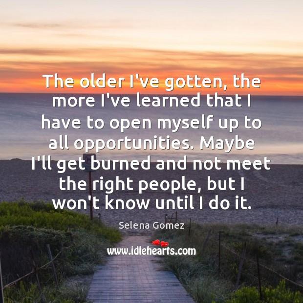 Image, The older I've gotten, the more I've learned that I have to