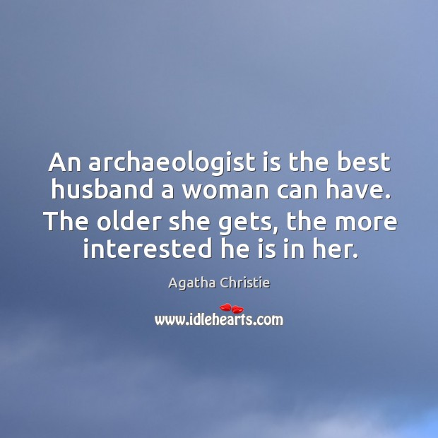 Image, The older she gets, the more interested he is in her.