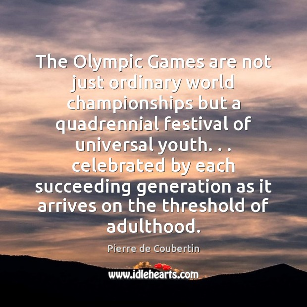 The Olympic Games are not just ordinary world championships but a quadrennial Image