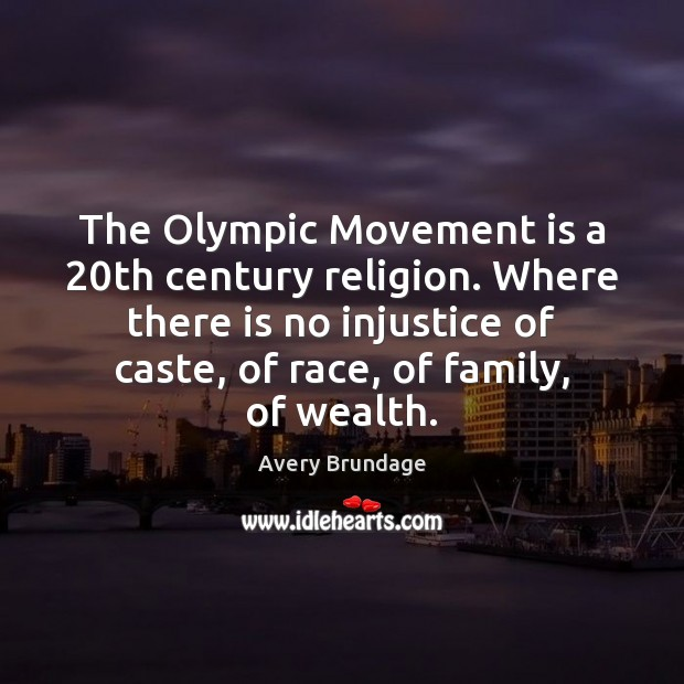 Image, The Olympic Movement is a 20th century religion. Where there is no